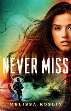 Genre Reviews: Never Miss by Melissa Koslin Never Miss, Time Running Out, State Of The Union, Great Books, Super Powers, Books To Read, Im Not Perfect, Romantic, Reading