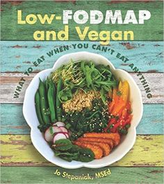 Booktopia has Low-Fodmap And Vegan, What to Eat When You Can't Eat Anything by Jo Stepaniak. Buy a discounted Paperback of Low-Fodmap And Vegan online from Australia's leading online bookstore. Fodmap Recipes, Vegan Recipes, Diet Recipes, Fodmap Foods, Keto Foods, Dieta Fodmap, Fodmap Diet Plan, Vegan Books, Vegan Cookbook