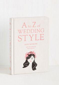 Your bride-to-be friends will love these affordable gifts. A fashion-forward bride will appreciate this  A to Z of Wedding Style ($20) book.