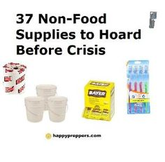 37 NON-FOOD supplies to hoard before crisis. http://www.happypreppers.com/37-non-food-items-to-hoard.html