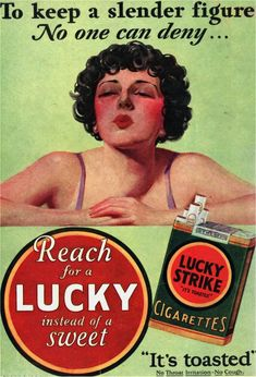 These ads were part of a propaganda campaign to encourage women to smoke. Many compared the right to smoke with the right to vote, or to stay thin and attractive