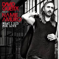 What I Did For Love - David Guetta Feat. Namie Amuro