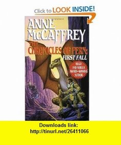 The Chronicles of Pern First Fall (The Dragonriders of Pern) (9780345368997) Anne McCaffrey, Keith Parkinson , ISBN-10: 0345368991  , ISBN-13: 978-0345368997 ,  , tutorials , pdf , ebook , torrent , downloads , rapidshare , filesonic , hotfile , megaupload , fileserve