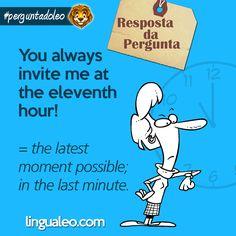 O que significa a expressão AT THE ELEVENTH HOUR?