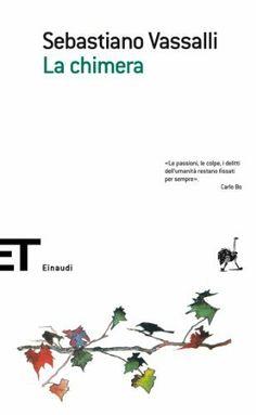 La chimera (Einaudi tascabili. Scrittori) (Italian Edition) by Sebastiano Vassalli. $9.52. Author: Sebastiano Vassalli. 308 pages. Publisher: EINAUDI (November 27, 2012)