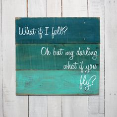 Rustic Pallet Sign - What if I fall? Oh but my darling what if you fly? - Hand Painted Reclaimed Pallet Wood Sign - Home Decor, Teen Decor
