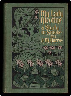'My Lady Nicotine. A Study in Smoke' by J. M. Barrie. Boston: Joseph Knight Co., 1896.