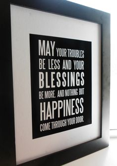 IRISH BLESSING - May your troubles be less....