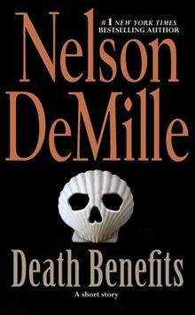 Death Benefits By: Nelson DeMille. Click Here to buy this eBook: http://www.kobobooks.com/ebook/Death-Benefits/book-28uYDYSA_06VgaBs4jpGcQ/page1.html# #kobo #ebooks #newreleases