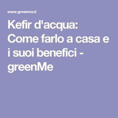 Kefir d'acqua: Come farlo a casa e i suoi benefici - greenMe