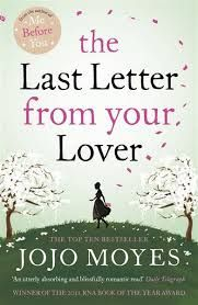 The Last Letter From Your Lover by Jojo Moyes (finished 2/23) loved this love story! Jennifer and Boot, Ellie and Rory...the power of love and letters!