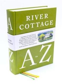 River Cottage A-Z by Fearnley Whittingstall. The definitive River Cottage kitchen companion. Hugh Fearnley-Whittingstall and his team of experts have between them an unprecedented breadth of culinary expertise on subjects that range from fishing and foraging to bread-making, preserving, cheese-making and much more.