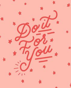 Do It For You quote, hand lettering, typography, pink The Words, Cool Words, Cute Quotes, Words Quotes, Short Quotes, Cute Sayings, Pink Quotes, Wisdom Quotes, Bulletins