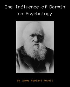 Click on image or see following link to read The Influence of Darwin on Psychology, a classic article by James Rowland Angell.  http://www.all-about-psychology.com/darwin-and-psychology.html  #psychology #CharlesDarwin