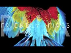 Helpless by Friendly Fires