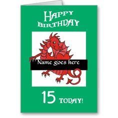 A fun Birthday Card to personalize, with a cute little red dragon holding a place to add the recipient's name. You should also change the age to the recipient's age. This design will fit all three greeting card sizes: up to $3.50 - http://www.zazzle.com/cute_red_dragon_birthday_card_to_personalize-137855770179009426?rf=238041988035411422&tc=pintw