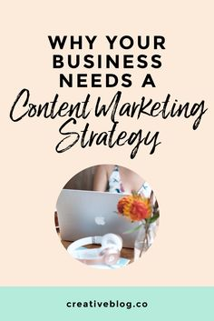 Digital Content Marketing: Why Your Business Needs a Strategy | The Creative Blog Co.