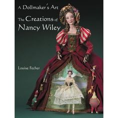 My Book  A Dollmaker's Art The Creations Of Nancy Wiley