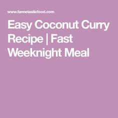 Easy Coconut Curry Recipe | Fast Weeknight Meal
