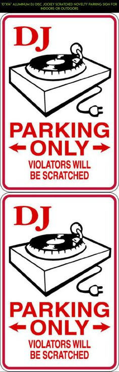 """10""""x14"""" Aluminum DJ disc Jockey scratched novelty parking sign for indoors or outdoors #outdoor #gadgets #camera #tech #fpv #racing #shopping #jockey #technology #kit #plans #drone #products #parts #decor"""
