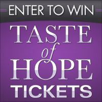 Taste of Hope 2014 - Sweeptakes - DNAinfo.com New York Enter to win two VIP tickets to Taste of Hope, a culinary tasting event on May 2nd, hosted by the American Cancer Society.