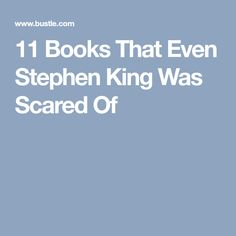 11 Books That Even Stephen King Was Scared Of