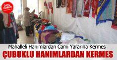 ÇUBUKLU HANIMLARDAN CAMİ YARARINA KERMES  http://www.cubukpost.com/mahalleli_hanimlardan_cami_yararina_kermes_haber3367.html