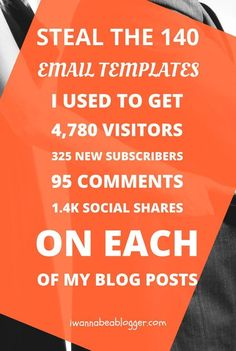 Wondering what kind of emails you need to write to get the best results? Steal my swipe file of 140 (BEST) Email Templates I used to GET 4,780 visitors, 325 email subscribers, 95 comments and 1.4k social shares on each of my blog posts.