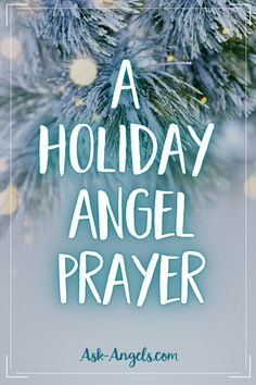 A simple holiday prayer that invokes your angels and helps you tune into the love, light and peace present right here and now. #angelprayer #angels