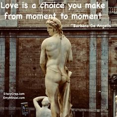 Love is a choice you make from moment to moment. Love Is A Choice, Inspire Others, Sisters, Spirituality, In This Moment, Statue, Adventure, Fun, How To Make