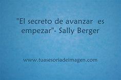 """""""El secreto de avanzar es empezar""""- Sally Berger    Si deseas mejorar tu imagen, subir de nivel, empieza tomando acciones en ese sentido. #personalshopper"""