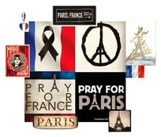 """PRAY FOR PARIS!"" by lozzydutton01 ❤ liked on Polyvore featuring art"