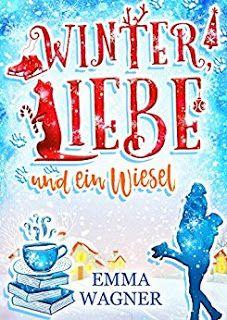 Bianca´s Lesetagebuch: Winter, Liebe und ein Wiesel