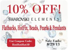 SWAROVSKI ELEMENTS Summer Sale! 10% off Flatbacks, Hotfix, Beads, Pearls & Pendants on order of $500 or more.  Also receive free shipping on orders over $1,000!!! To place orders and find out more information follow the link!