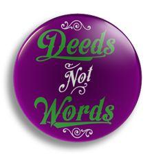 Big Wow Badges — Deeds Not Words, 25mm Badge
