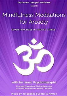 Mindfulness Meditations for Anxiety: Seven Practices to Reduce Stress: Ira Israel Meditation For Anxiety, Meditation Videos, Best Meditation, Meditation Practices, Mindfulness Meditation, Guided Meditation, Anti Stress, Stress And Anxiety, Stress Symptoms