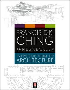 Introduction to Architecture (Paperback). A survey of the built environment distills the work of legendary author and illustrator Francis D. Timber Architecture, Architecture Student, Amazing Architecture, Architecture Visualization, Architecture Drawings, Landscape Architecture, Francis Dk Ching, Leryn Franco, Good Books