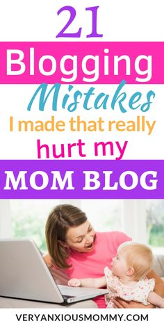 21 Blogging Mistakes I made that really hurt my Mom Blog, 21 Silly Blogging Mistakes I Made that Hurt My Mom Blog, blogging for money, advice blog, tips for new bloggers, beginner blogging mistakes, blogging for beginners, blogging tips for beginners, start a blog, start a mom blog