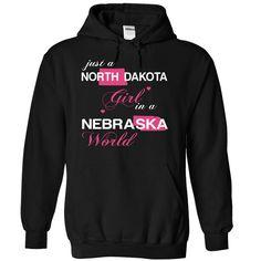 (NDJustHong001) Just A ▼ North Dakota Girl In A ᐊ Nebraska WorldIn a/an name worldt shirts, tee shirts
