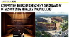 Competition to Design Shenzhen's Conservatory of Music won by Miralles Tagliabue EMBT #Architects #Urbanism #Urbandesigner #architecture #architecture-lover #architecture_hunter #architecturephoto #architecture_view #architecturephotography #architectures #architecture_best #architectureilike #architecturedaily #architecturewatch #architectureschool #architecturepicture #architecturedetails #architectureape #architectureart