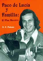 Paco de Lucia y familia: el plan maestro - D.E. Pohren: http://aladi.diba.cat/record=b1084259~S171*cat