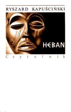 Ryszard Kapuściński - Heban