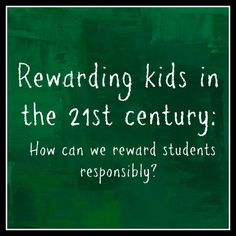 Rewarding kids in the 21st century | The Cornerstone