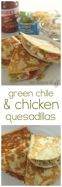Green Chile and Chicken Quesadillas from SixSistersStuff.com