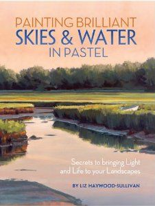Painting Brilliant Skies  Water in Pastel: Secrets to Bringing Light and Life to Your Landscapes by Liz Haywood-Sullivan. $15.43. Publication: May 10, 2013. Publisher: North Light Books (May 10, 2013)