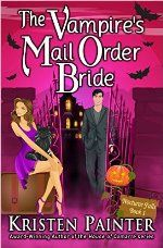 The Vampire's Mail Order Bride by Kristen Painter #ad http://amzn.to/1Xoo276