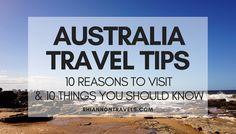 Australia Travel Tips: Reasons Why You Should Visit & Things To Know