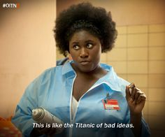 Oh, that's bad. #OITNB