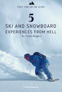 First Time On the Slope: 5 Ski And Snowboard Experiences From Hell By Travel Bloggers - Non Stop Destination