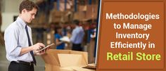 5 effective methodologies to take control over inventory for your retail store.